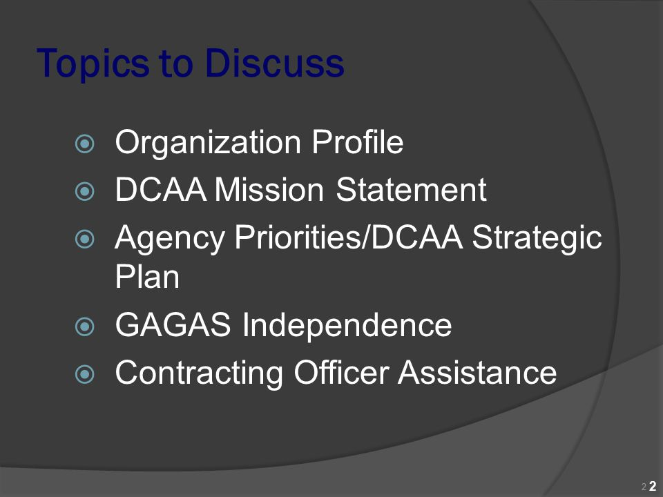 Topics to Discuss Organization Profile DCAA Mission Statement