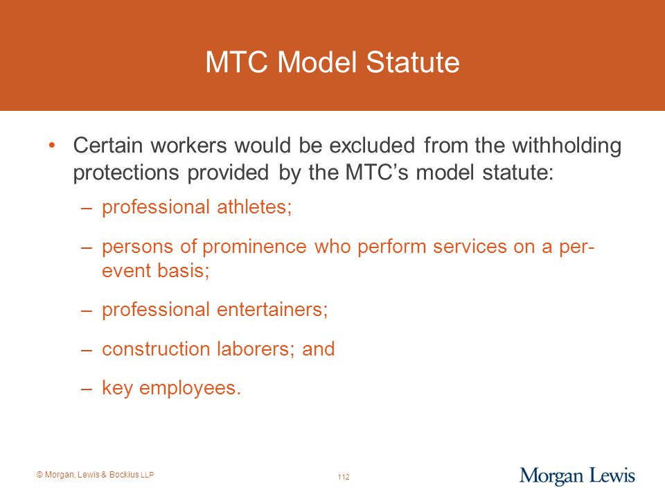 MTC Model Statute Certain workers would be excluded from the withholding protections provided by the MTC's model statute:
