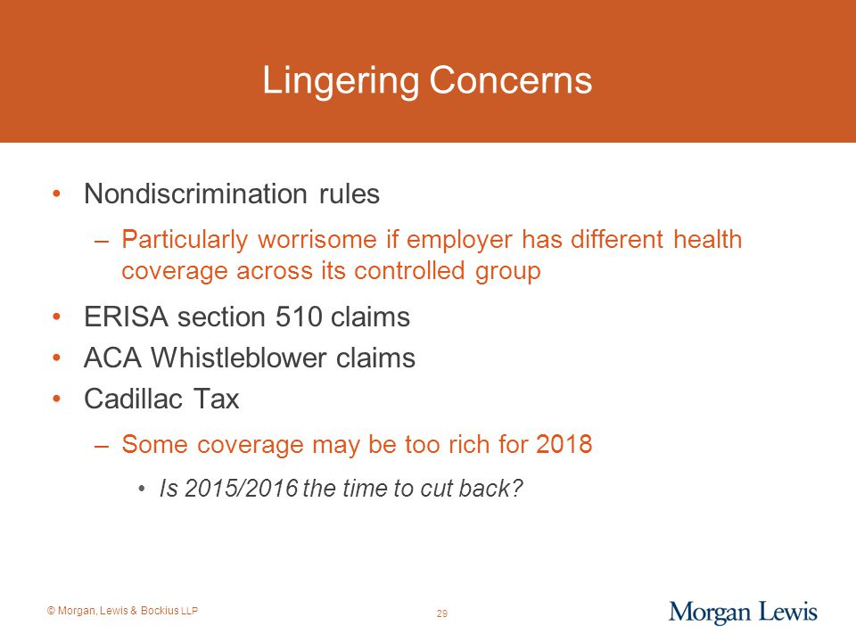 Lingering Concerns Nondiscrimination rules ERISA section 510 claims