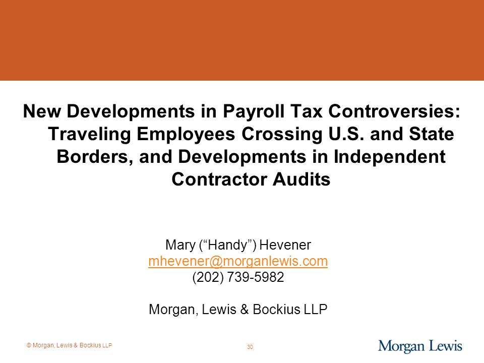 New Developments in Payroll Tax Controversies: Traveling Employees Crossing U.S. and State Borders, and Developments in Independent Contractor Audits