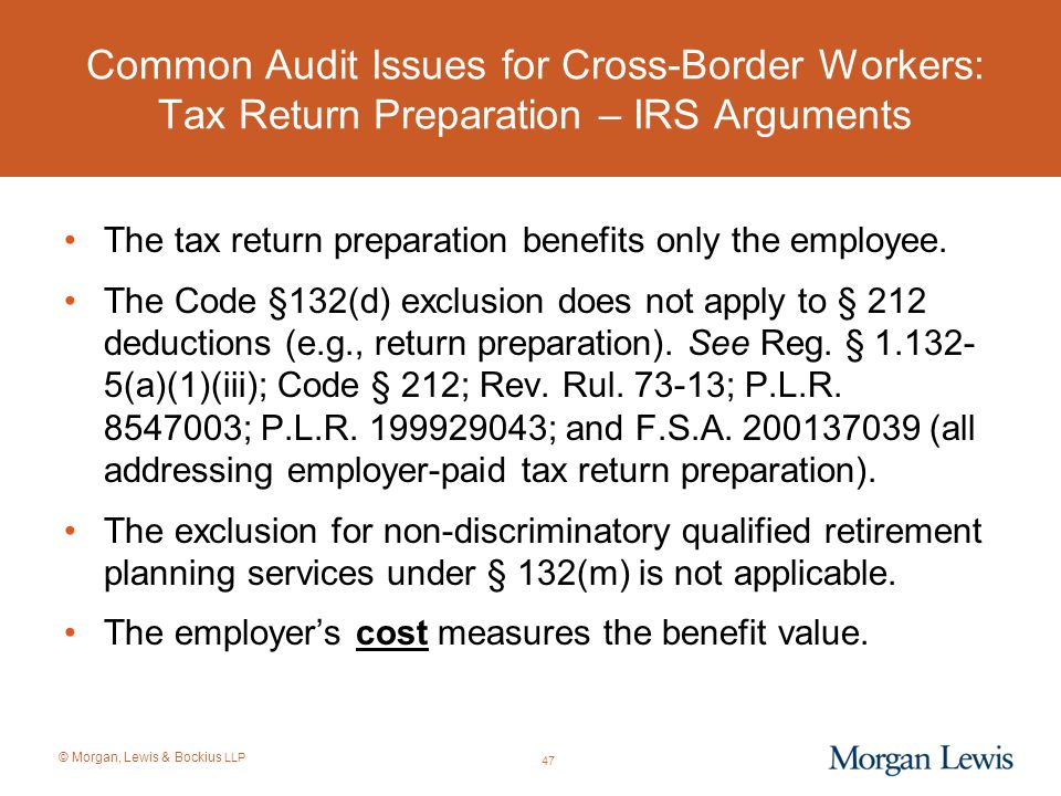 Common Audit Issues for Cross-Border Workers: Tax Return Preparation – IRS Arguments
