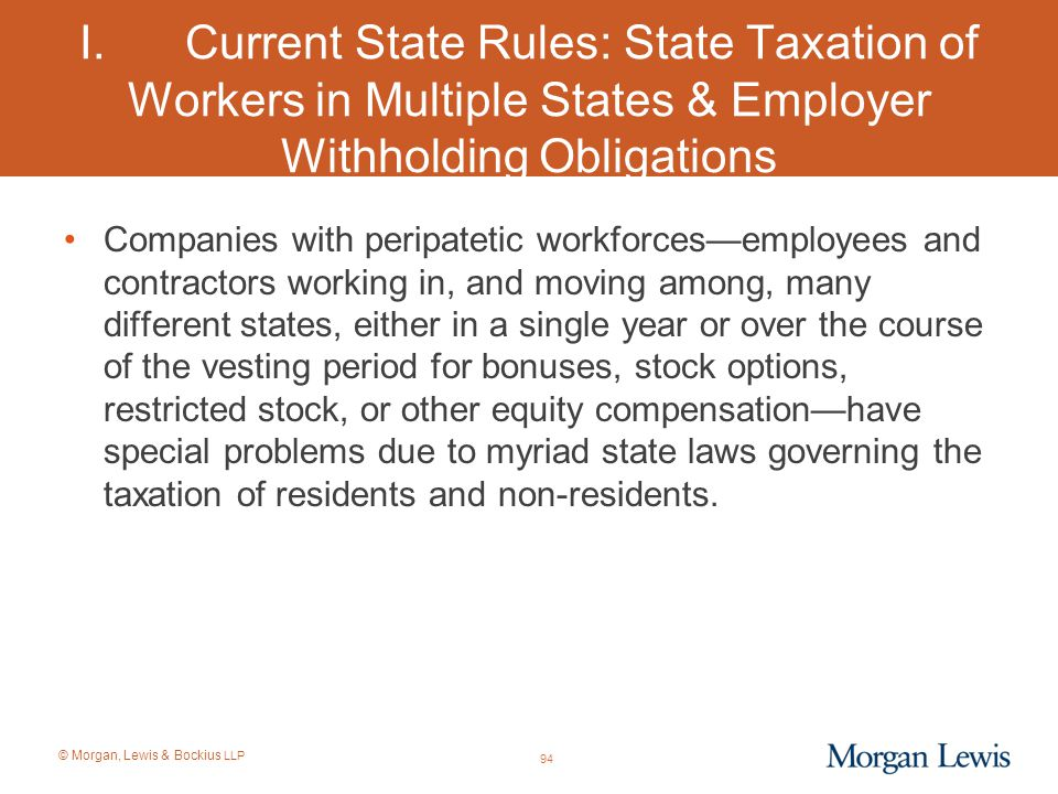 I. Current State Rules: State Taxation of Workers in Multiple States & Employer Withholding Obligations
