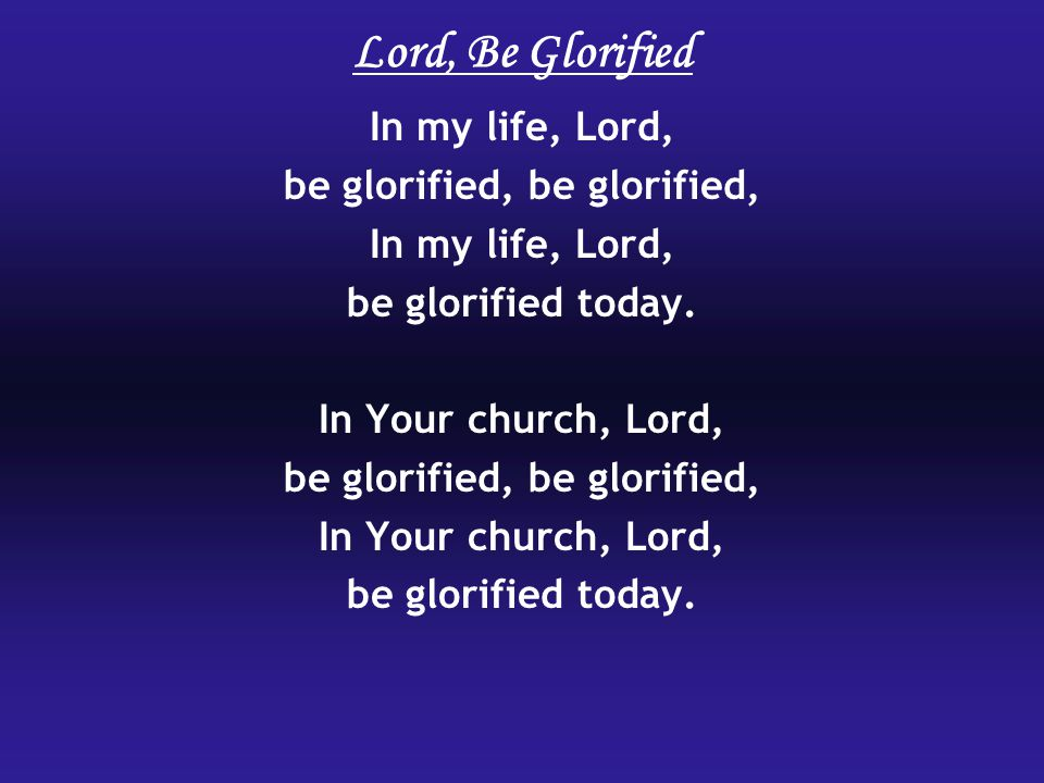 be glorified, be glorified,
