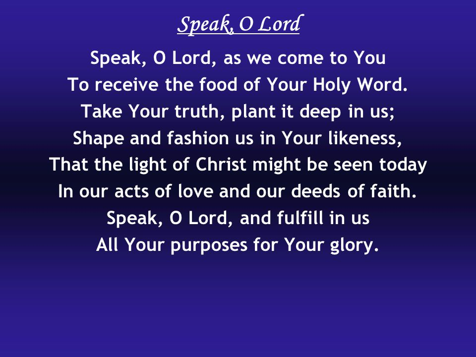 Speak, O Lord Speak, O Lord, as we come to You