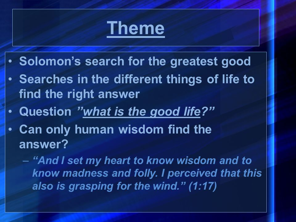 Theme Solomon's search for the greatest good