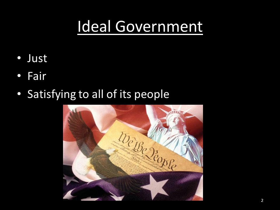 Ideal Government Just Fair Satisfying to all of its people