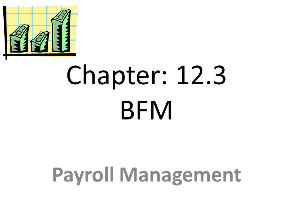 Chapter: 12.3 BFM Payroll Management