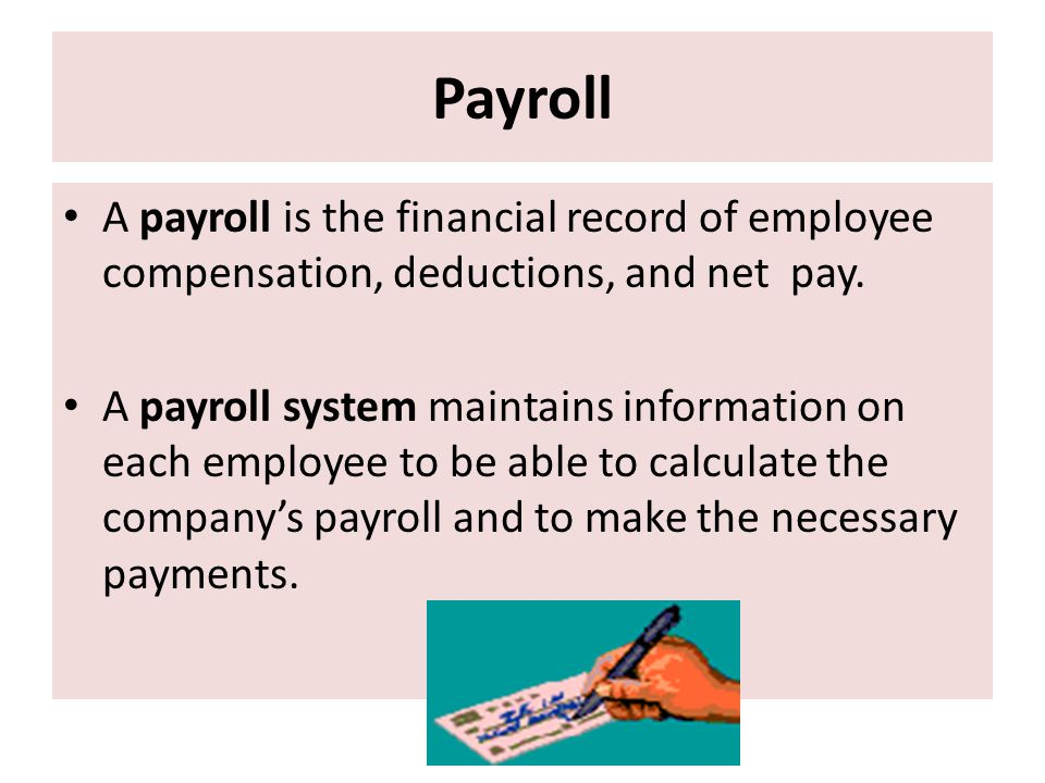 Payroll A payroll is the financial record of employee compensation, deductions, and net pay.