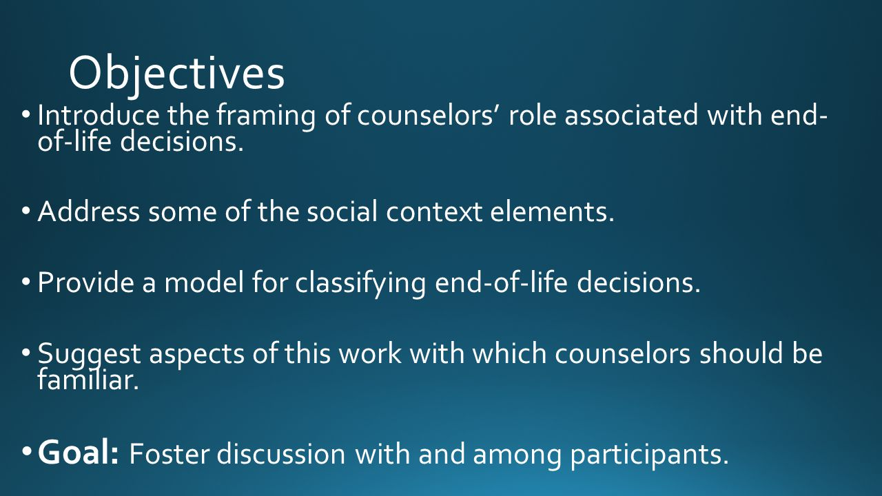 Objectives Goal: Foster discussion with and among participants.