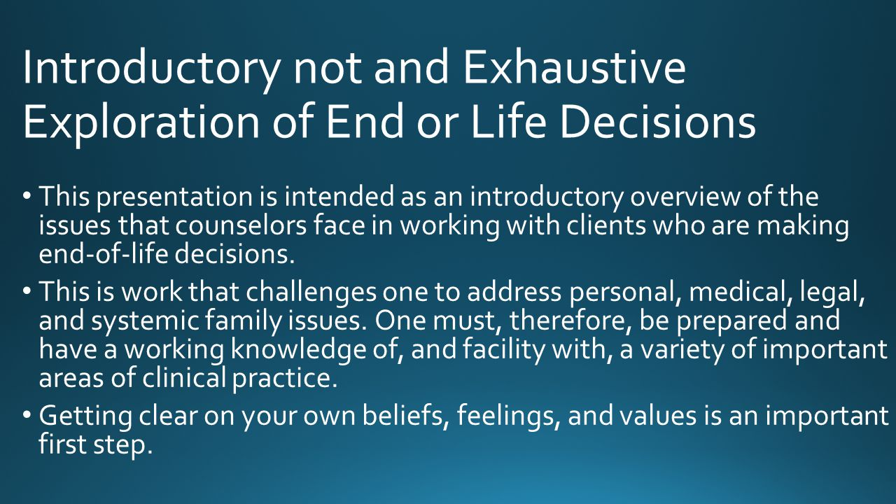 Introductory not and Exhaustive Exploration of End or Life Decisions