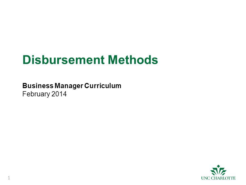 Disbursement Methods Business Manager Curriculum February 2014