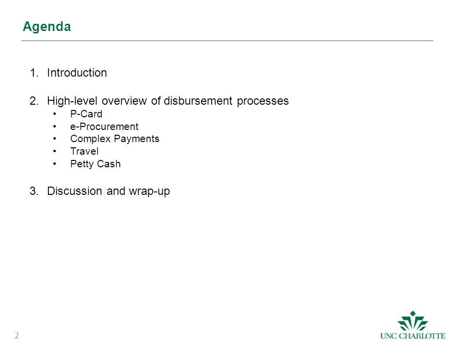 Agenda Introduction High-level overview of disbursement processes