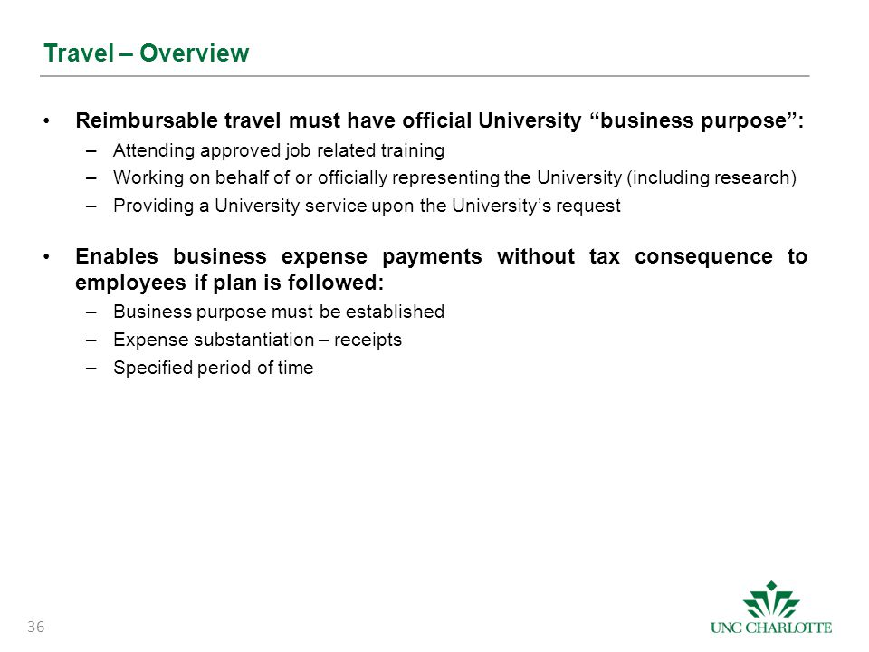 Travel – Overview Reimbursable travel must have official University business purpose : Attending approved job related training.