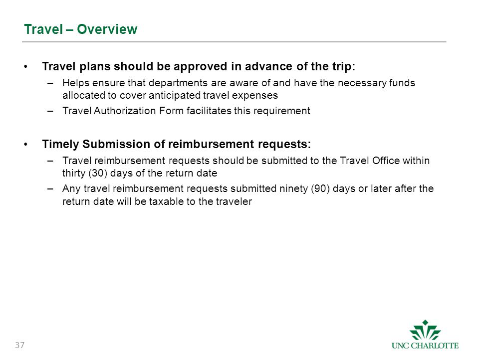 Travel – Overview Travel plans should be approved in advance of the trip: