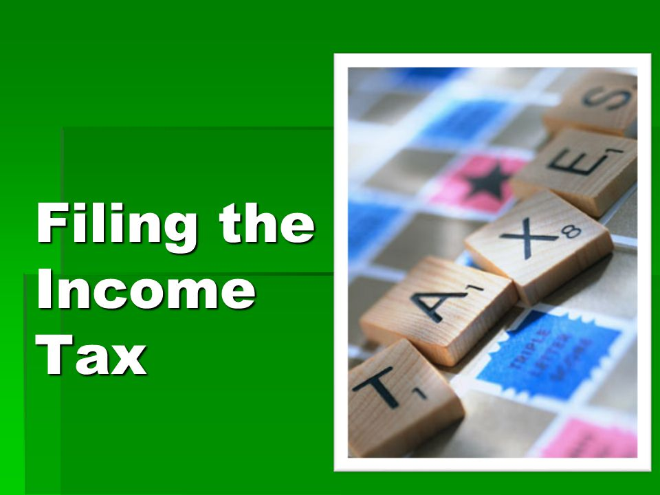 Filing the Income Tax Tell everyone to get a textbook out.