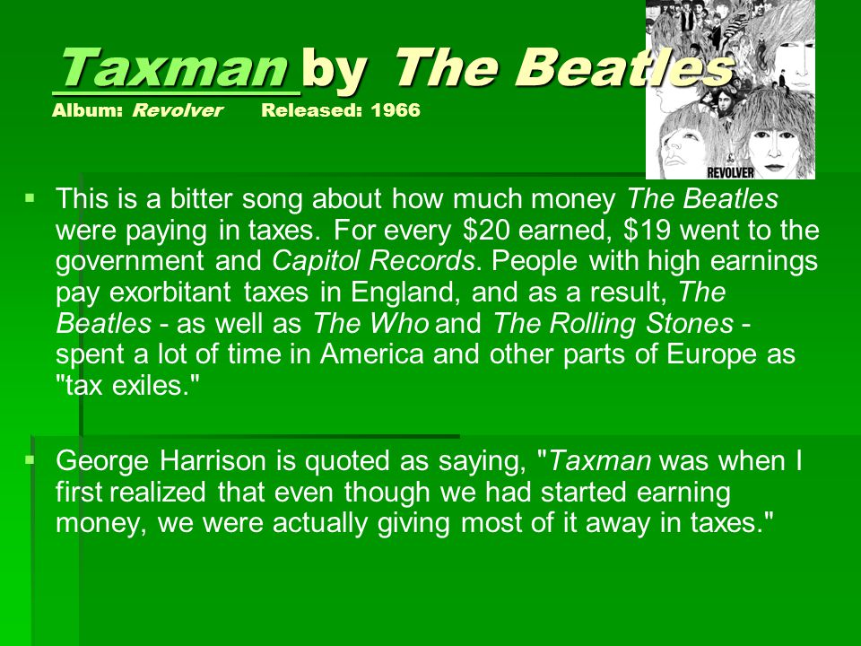 Taxman by The Beatles Album: Revolver Released: 1966