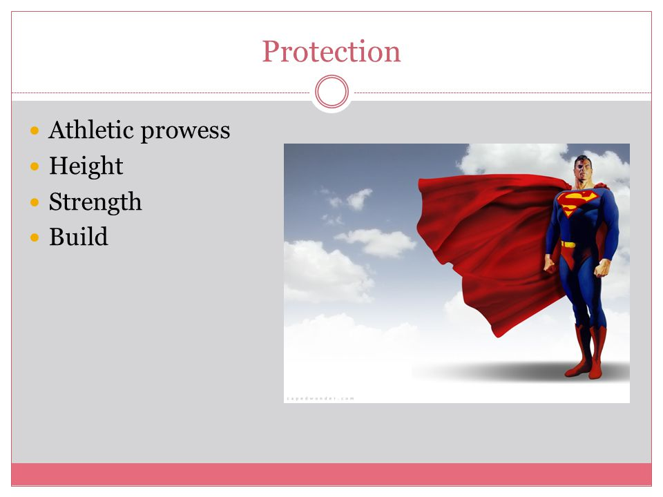 Protection Athletic prowess Height Strength Build
