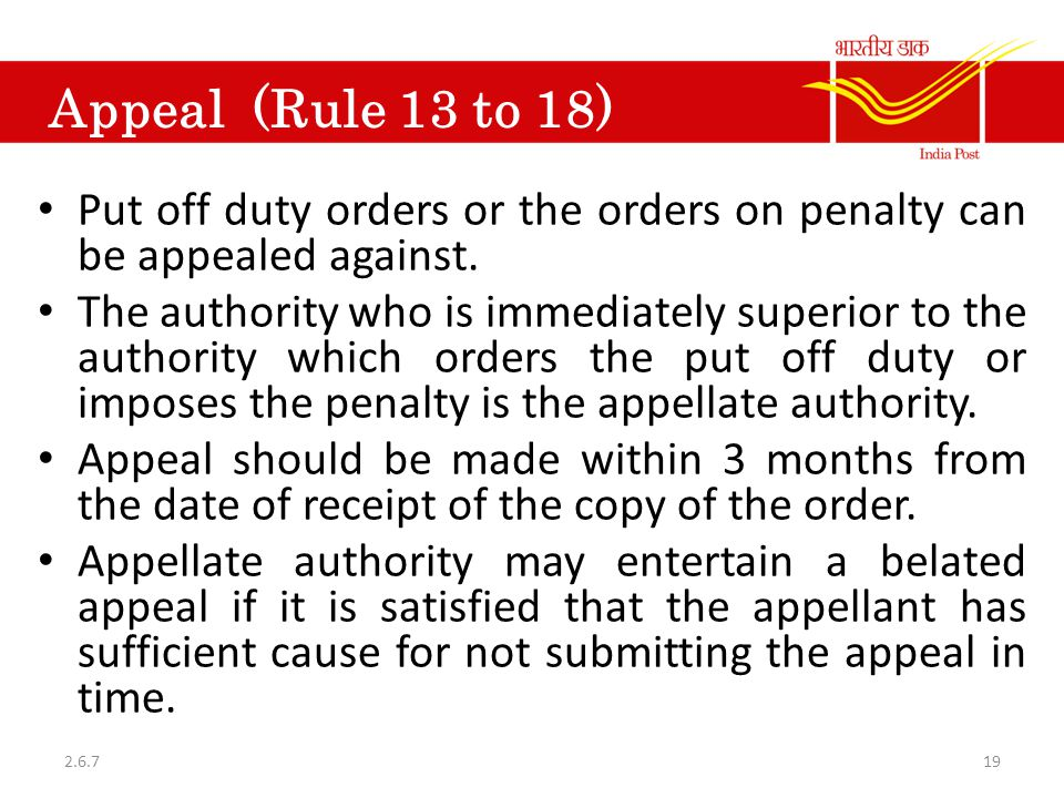 Appeal (Rule 13 to 18) Put off duty orders or the orders on penalty can be appealed against.