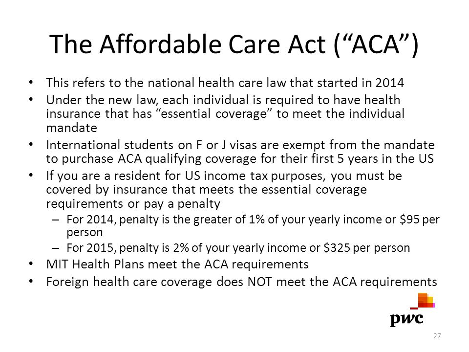 The Affordable Care Act ( ACA )