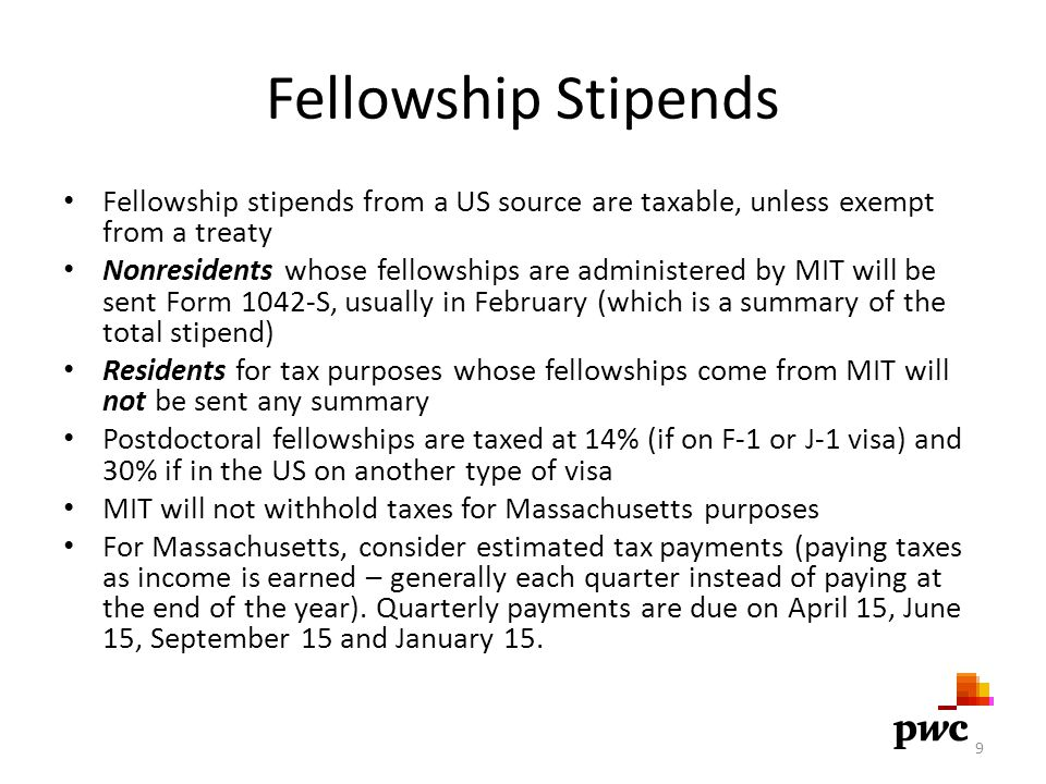 Fellowship Stipends Fellowship stipends from a US source are taxable, unless exempt from a treaty.