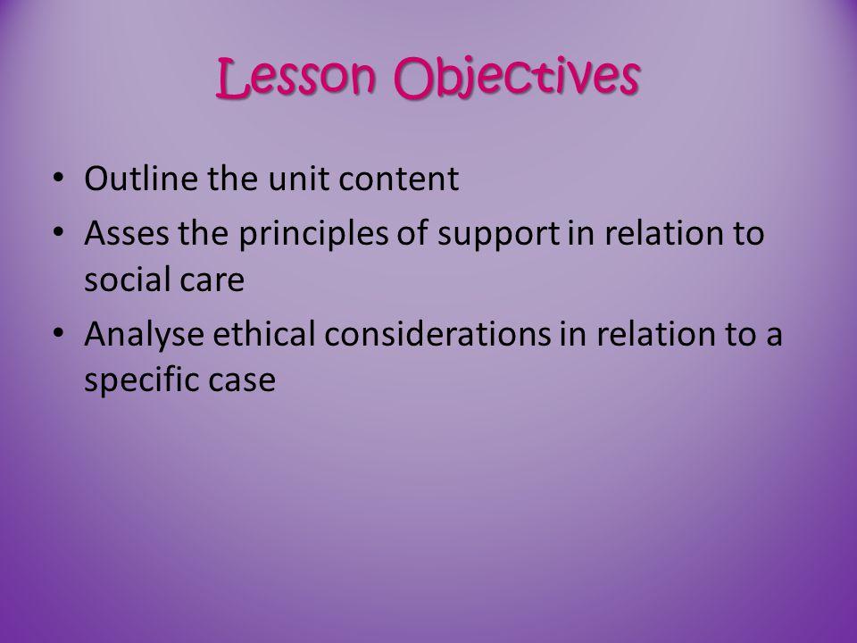 Lesson Objectives Outline the unit content