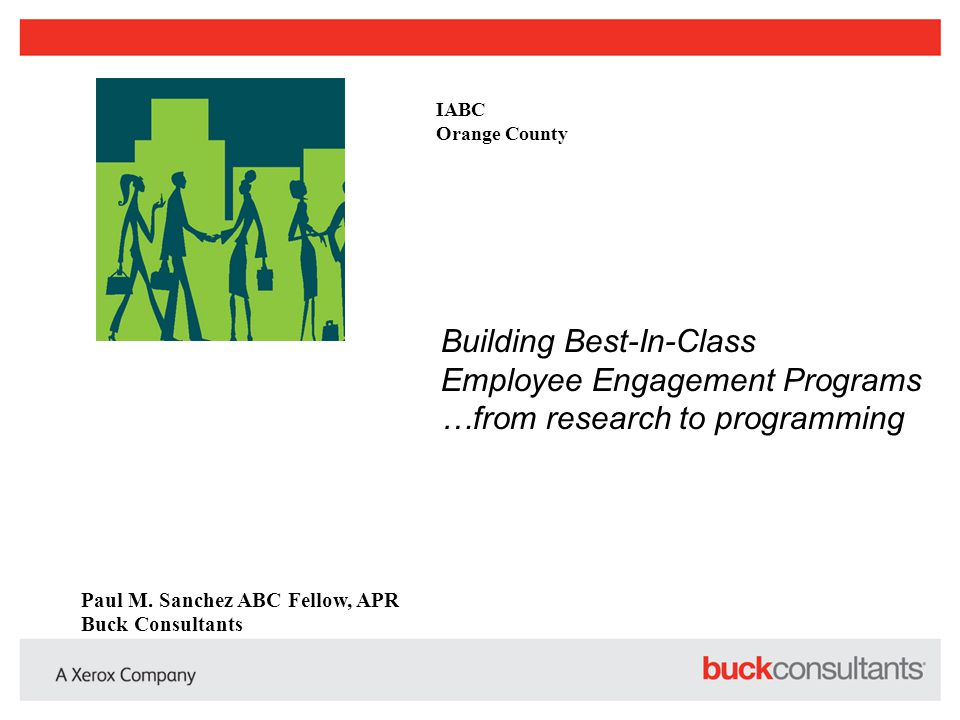 IABC Orange County. Building Best-In-Class Employee Engagement Programs …from research to programming.