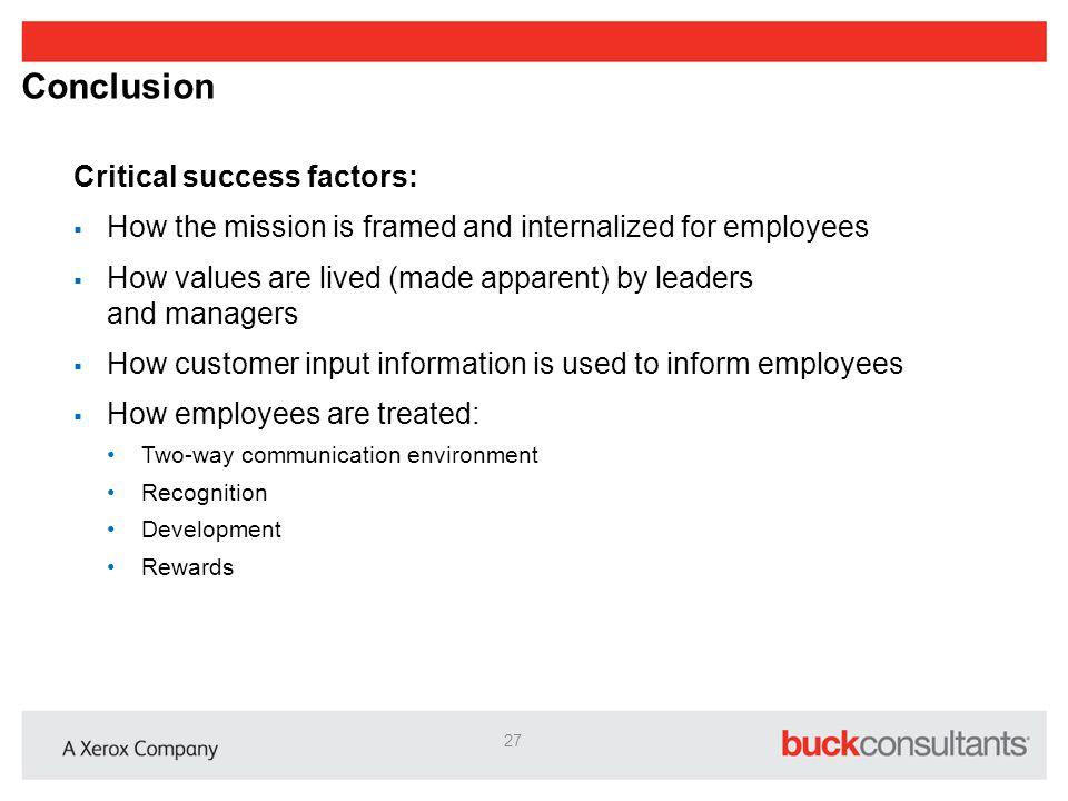 Conclusion Critical success factors: