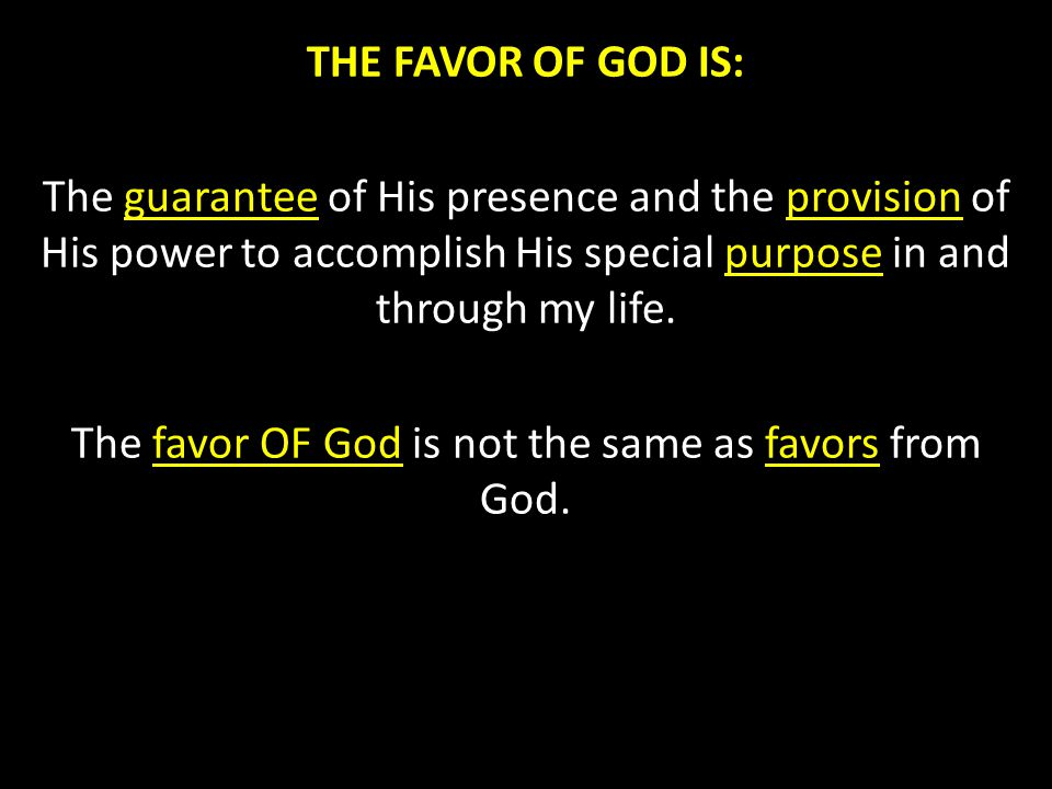 The favor OF God is not the same as favors from God.