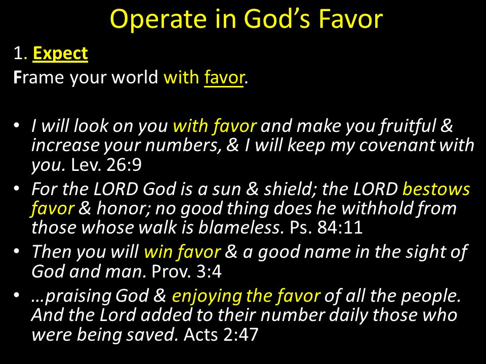 Operate in God's Favor 1. Expect Frame your world with favor.