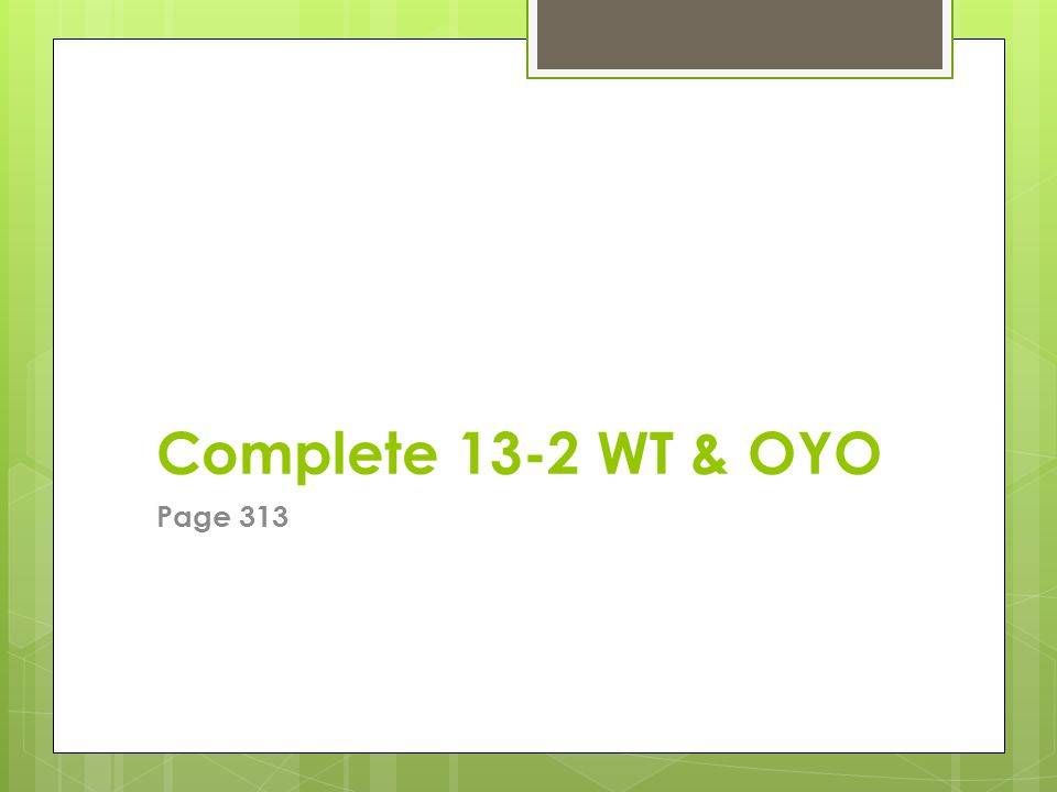 Complete 13-2 WT & OYO Page 313