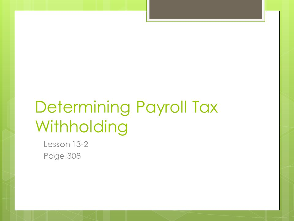 Determining Payroll Tax Withholding