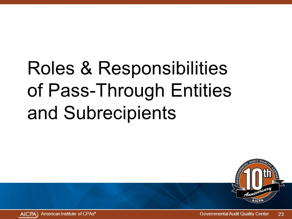 Roles & Responsibilities of Pass-Through Entities and Subrecipients