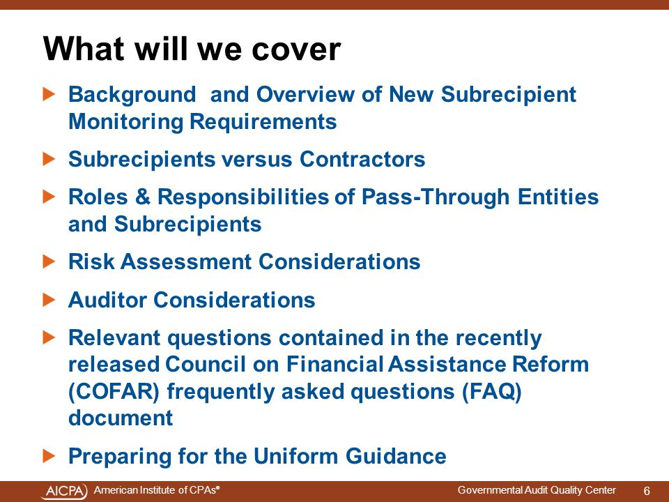 4/15/2017 What will we cover. Background and Overview of New Subrecipient Monitoring Requirements.