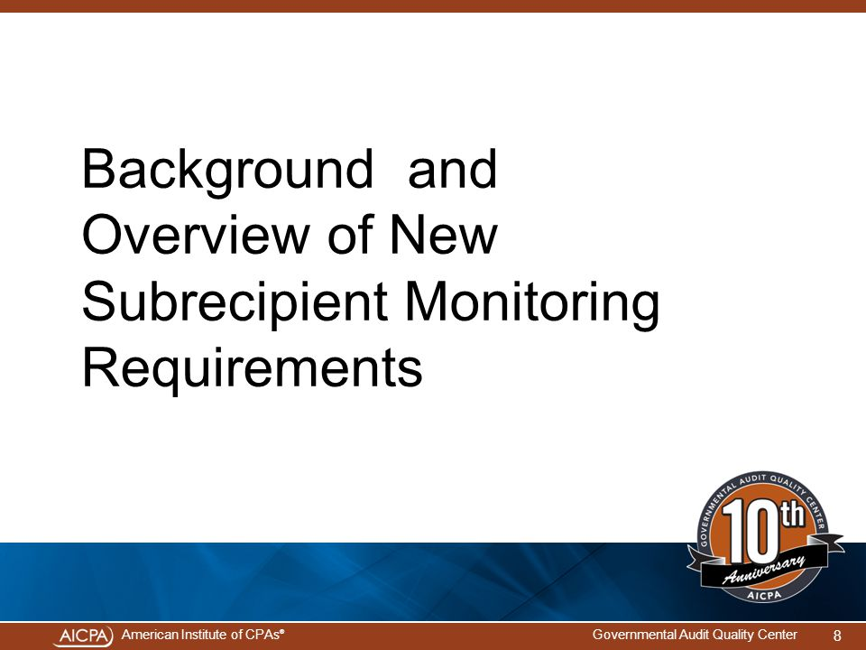 Background and Overview of New Subrecipient Monitoring Requirements