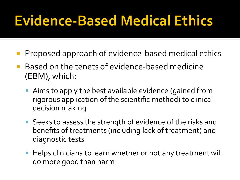 Evidence-Based Medical Ethics