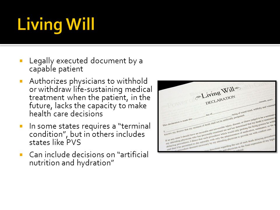 Living Will Legally executed document by a capable patient