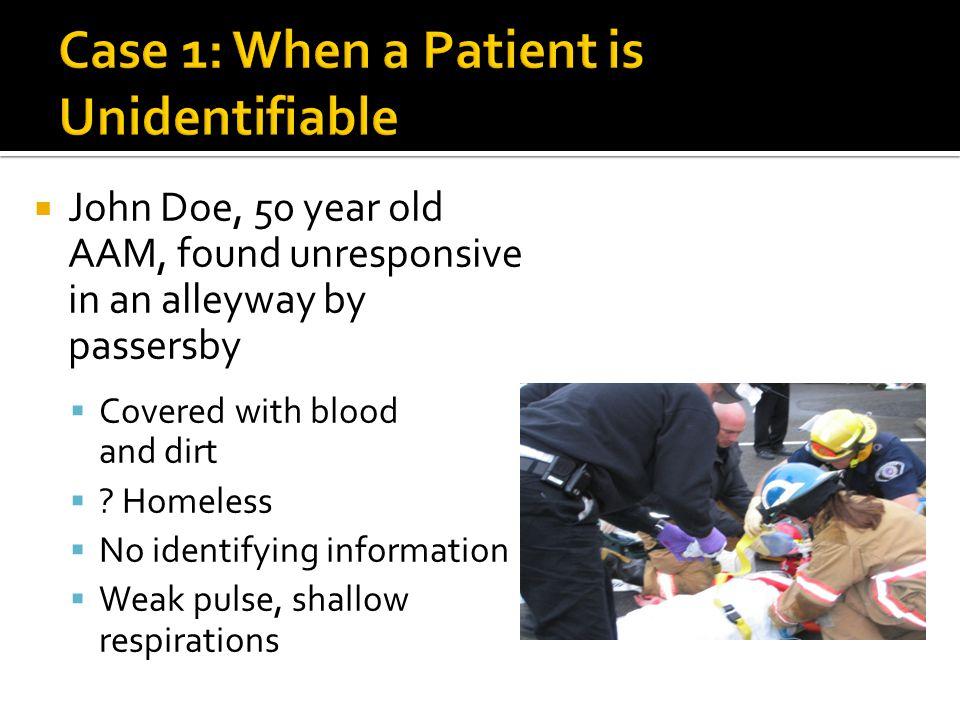 Case 1: When a Patient is Unidentifiable