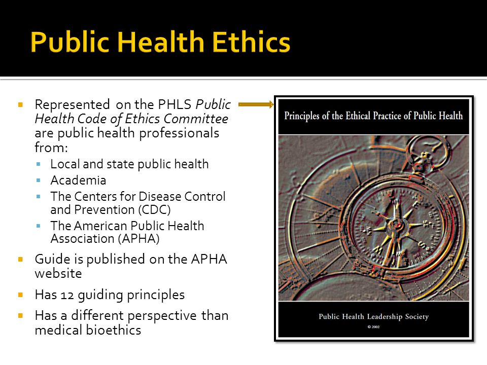 Public Health Ethics Represented on the PHLS Public Health Code of Ethics Committee are public health professionals from: