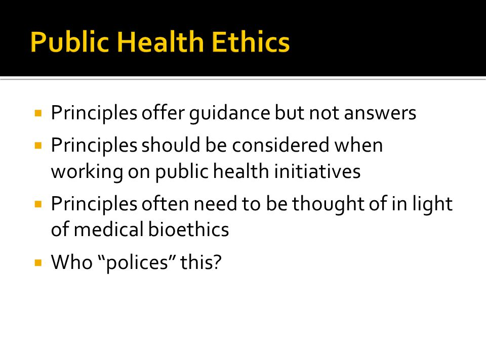 Public Health Ethics Principles offer guidance but not answers