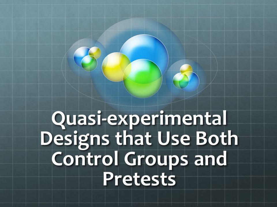 Quasi-experimental Designs that Use Both Control Groups and Pretests