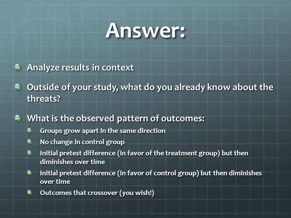 Answer: Analyze results in context