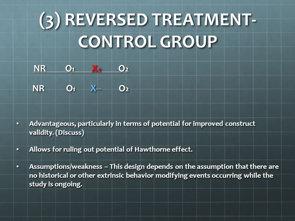 (3) REVERSED TREATMENT-CONTROL GROUP