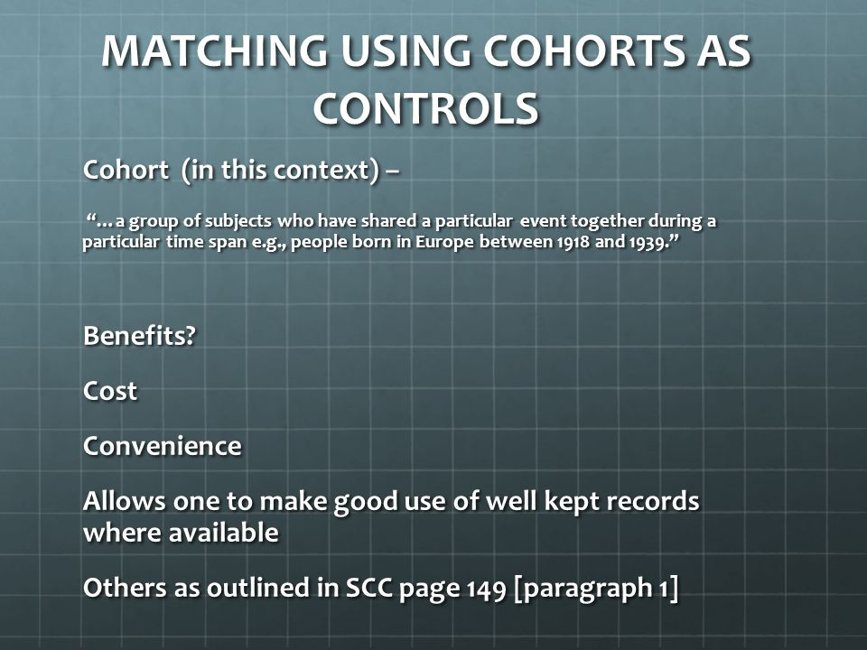 Matching using cohorts as controls