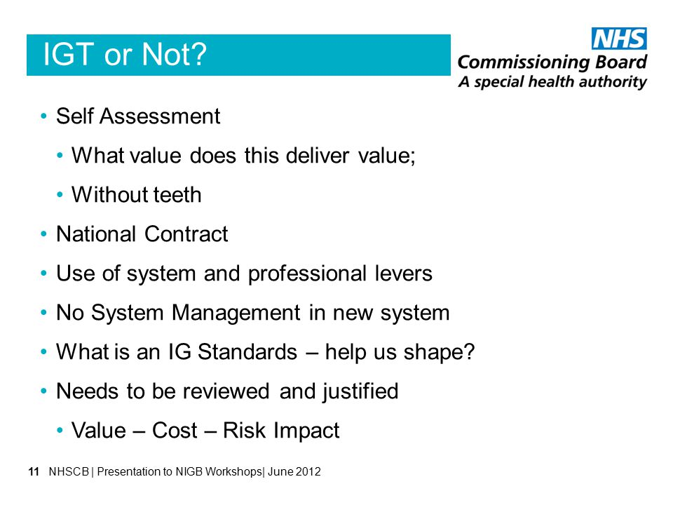 IGT or Not Self Assessment What value does this deliver value;