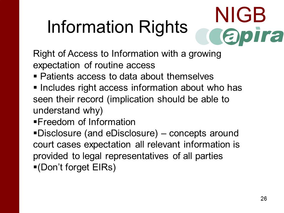 Information Rights Right of Access to Information with a growing expectation of routine access. Patients access to data about themselves.