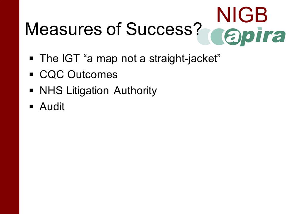Measures of Success The IGT a map not a straight-jacket