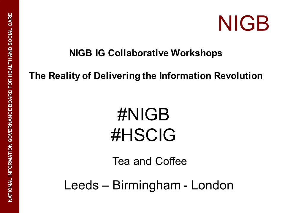 NIGB #NIGB #HSCIG Leeds – Birmingham - London Tea and Coffee