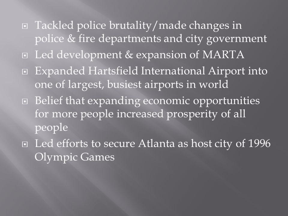 Tackled police brutality/made changes in police & fire departments and city government