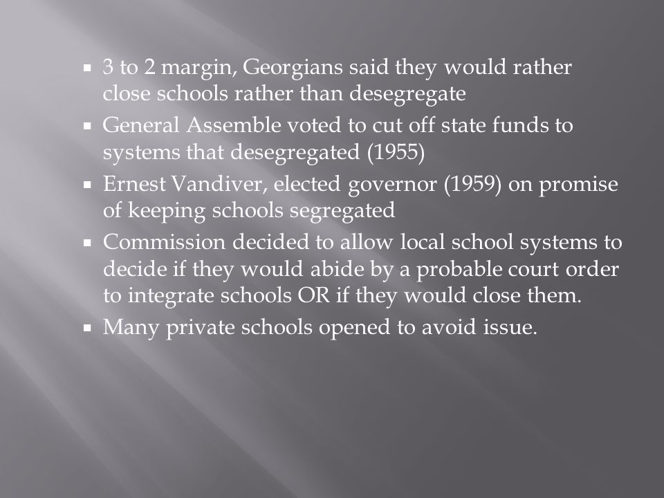 3 to 2 margin, Georgians said they would rather close schools rather than desegregate