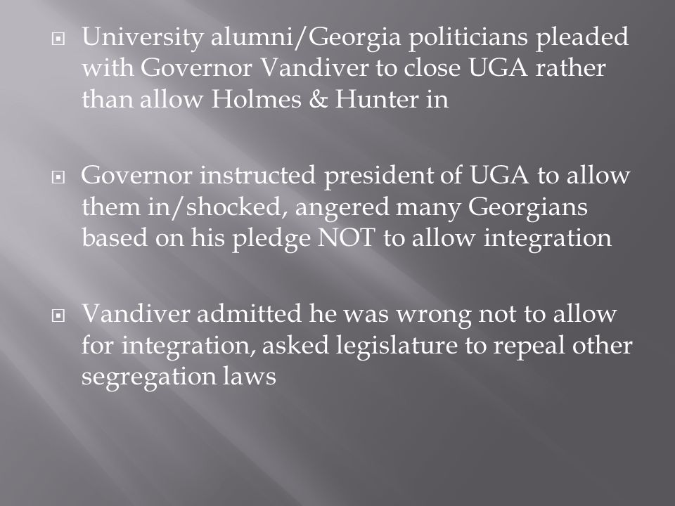University alumni/Georgia politicians pleaded with Governor Vandiver to close UGA rather than allow Holmes & Hunter in